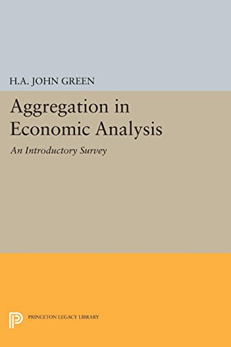 9780691624914: Aggregation in Economic Analysis (Princeton Legacy Library)