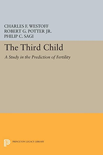 9780691625232: Third Child: A Study in the Prediction of Fertility (Office of Population Research)