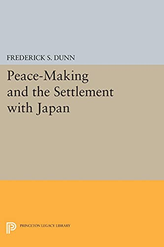9780691625348: Peace-Making and the Settlement with Japan (Princeton Legacy Library)