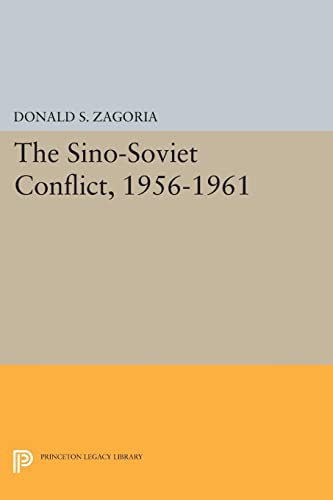 9780691625508: Sino-Soviet Conflict, 1956-1961 (Princeton Legacy Library)