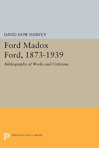 Ford Madox Ford, 1873-1939: Harvey, David Dow