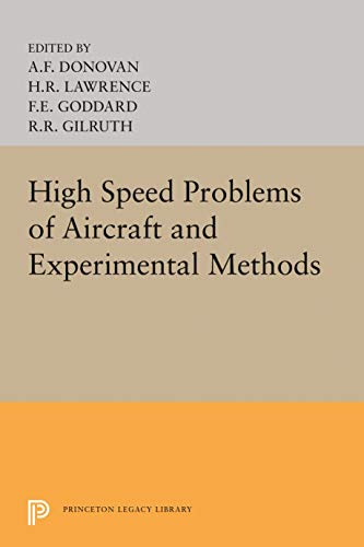9780691625607: High Speed Problems of Aircraft and Experimental Methods (Princeton Legacy Library)
