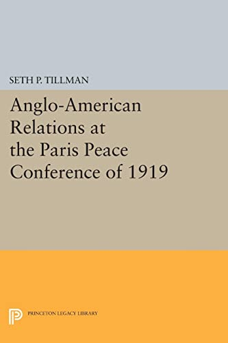 9780691625713: Anglo-American Relations at the Paris Peace Conference of 1919 (Princeton Legacy Library)