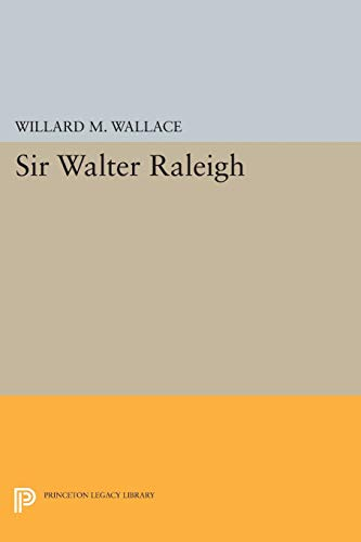 Sir Walter Raleigh: Wallace, Willard Mosher
