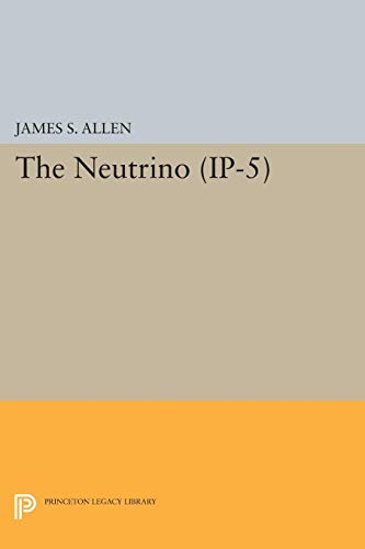 9780691626475: The Neutrino. (IP-5) (Investigations in Physics)