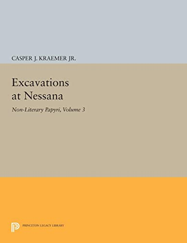 9780691626482: Excavations at Nessana, Volume 3: Non-Literary Papyri (Princeton Legacy Library)