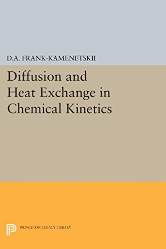 9780691626932: Diffusion and Heat Exchange in Chemical Kinetics (Princeton Legacy Library)