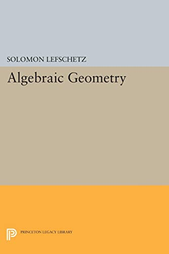 9780691627175: Algebraic Geometry (Princeton Legacy Library)