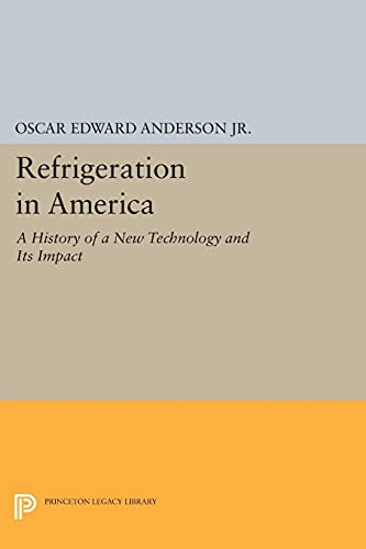 9780691627199: Refrigeration in America (Princeton Legacy Library)