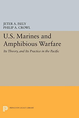 U.S. Marines and Amphibious Warfare: Jeter A. Isely