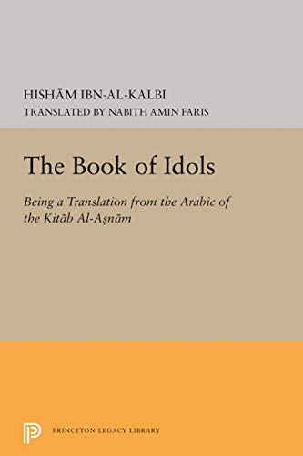 The Book of Idols: Being a Translation: Al-kalbi, Ibn