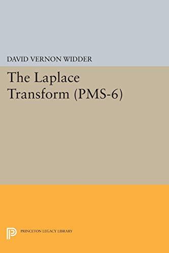Laplace Transform (PMS-6) (Princeton Mathematical Series): David Vernon Widder