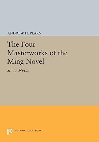 9780691628202: The Four Masterworks of the Ming Novel: Ssu ta ch'i-shu (Princeton Legacy Library)