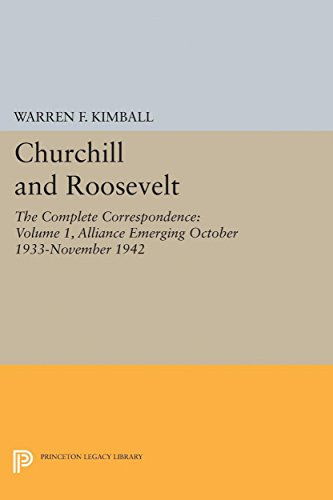 9780691628219: Churchill and Roosevelt, Volume 1: The Complete Correspondence (Princeton Legacy Library)