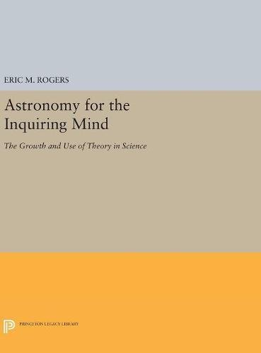 Astronomy for the Inquiring Mind Excerpt from: Rogers, Eric M.