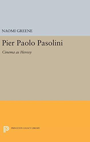 9780691629490: Pier Paolo Pasolini: Cinema as Heresy (Princeton Legacy Library)