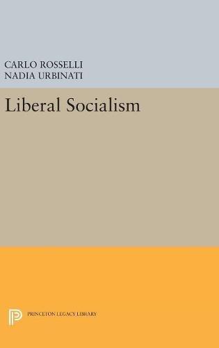 9780691629995: Liberal Socialism (Princeton Legacy Library)