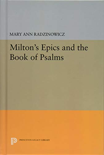 Milton's Epics and the Book of Psalms (Princeton Legacy Library): Mary Radzinowicz