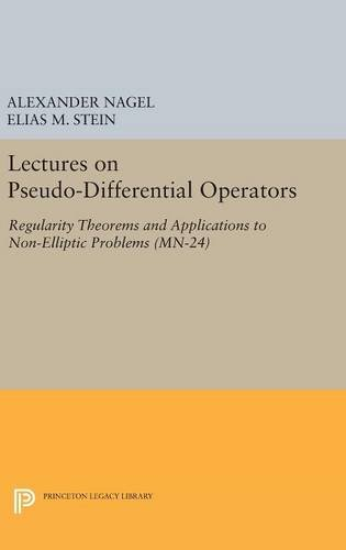 9780691630854: Lectures on Pseudo-Differential Operators: Regularity Theorems and Applications to Non-Elliptic Problems. (MN-24) (Mathematical Notes)