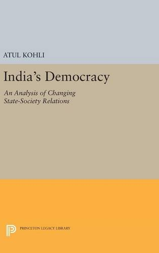 9780691630861: India's Democracy: An Analysis of Changing State-Society Relations (Princeton Legacy Library)