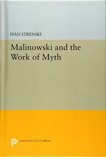 9780691631219: Malinowski and the Work of Myth