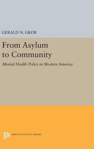 9780691631264: From Asylum to Community: Mental Health Policy in Modern America (Princeton Legacy Library)