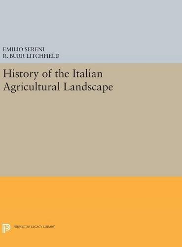 9780691631325: History of the Italian Agricultural Landscape (Princeton Legacy Library)