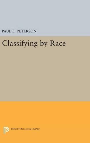 9780691631356: Classifying by Race (Princeton Legacy Library)