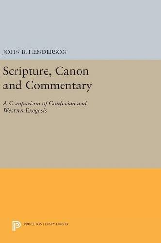 9780691631363: Scripture, Canon and Commentary: A Comparison of Confucian and Western Exegesis