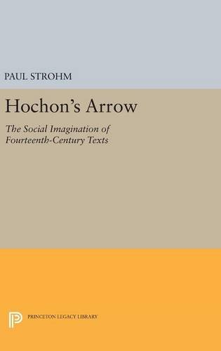 9780691631462: Hochon's Arrow: The Social Imagination of Fourteenth-Century Texts (Princeton Legacy Library)