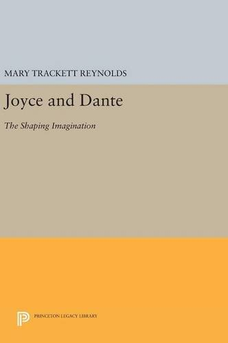 9780691631707: Joyce and Dante: The Shaping Imagination (Princeton Legacy Library)