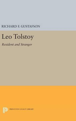 9780691631721: Leo Tolstoy: Resident and Stranger (Princeton Legacy Library)