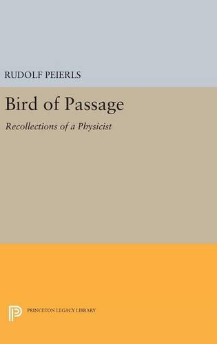 9780691631745: Bird of Passage: Recollections of a Physicist (Princeton Legacy Library)