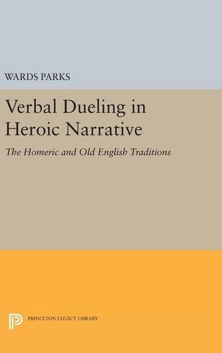 9780691631790: Verbal Dueling in Heroic Narrative: The Homeric and Old English Traditions (Princeton Legacy Library)