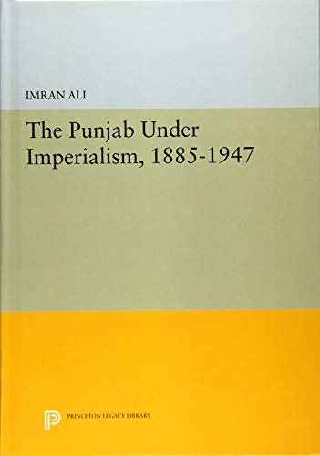 9780691631868: The Punjab Under Imperialism 1885-1947