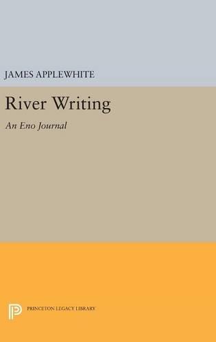 9780691631882: River Writing: An Eno Journal (Princeton Legacy Library)