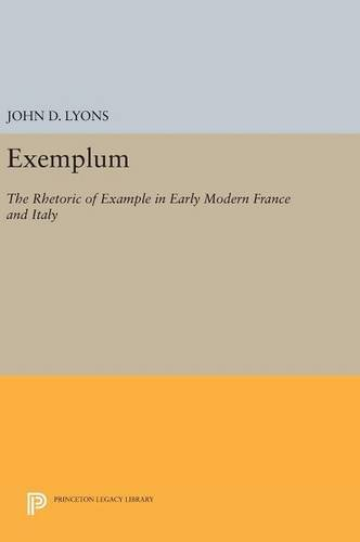 9780691632148: Exemplum: The Rhetoric of Example in Early Modern France and Italy (Princeton Legacy Library)