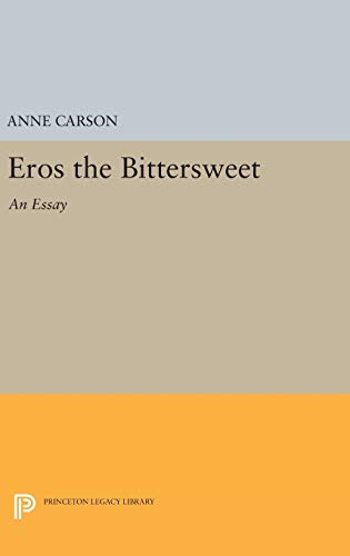 9780691632308: Eros the Bittersweet: An Essay (Princeton Legacy Library)
