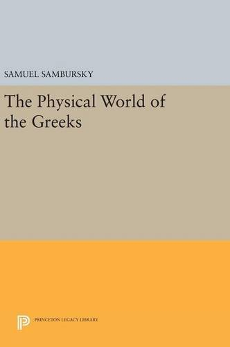 9780691632506: The Physical World of the Greeks (Princeton Legacy Library)