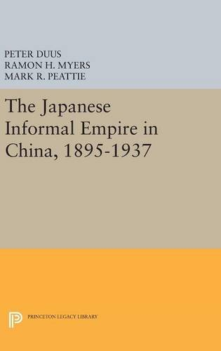 9780691632629: The Japanese Informal Empire in China 1895-1937