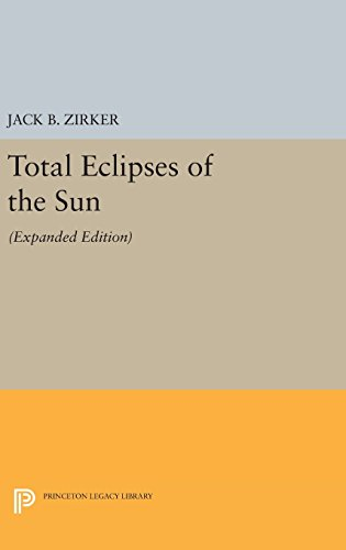 9780691632957: Total Eclipses of the Sun