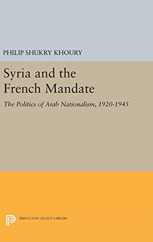 9780691632995: Syria and the French Mandate: The Politics of Arab Nationalism, 1920-1945 (Princeton Legacy Library)