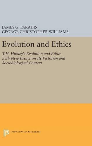 9780691633138: Evolution and Ethics: T.H. Huxley's Evolution and Ethics with New Essays on Its Victorian and Sociobiological Context: 3536 (Princeton Legacy Library)