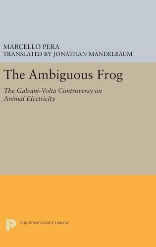 9780691633183: The Ambiguous Frog: The Galvani-volta Controversy on Animal Electricity