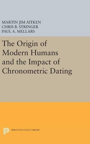 9780691633275: The Origin of Modern Humans and the Impact of Chronometric Dating (Princeton Legacy Library)
