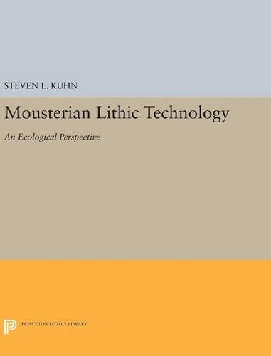 9780691634180: Mousterian Lithic Technology: An Ecological Perspective (Princeton Legacy Library)