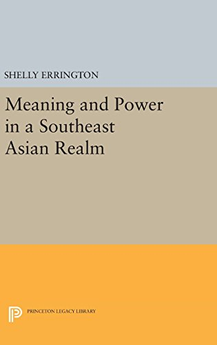 9780691634203: Meaning and Power in a Southeast Asian Realm (Princeton Legacy Library)