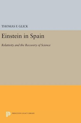 9780691634333: Einstein in Spain: Relativity and the Recovery of Science (Princeton Legacy Library)