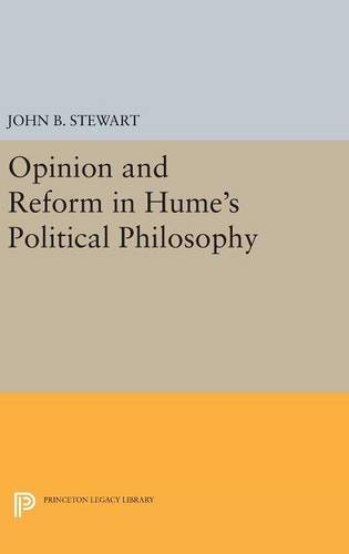 9780691634531: Opinion and Reform in Hume's Political Philosophy (Princeton Legacy Library)