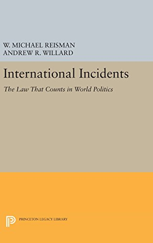9780691634845: International Incidents: The Law That Counts in World Politics (Princeton Legacy Library)